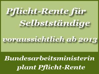 Pflicht-Rente für Selbstständige - Ab 2013?